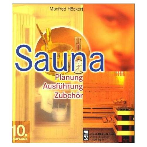 Manfred Höckert - Sauna. Planung, Ausführung, Zubehör - Preis vom 04.09.2020 04:54:27 h