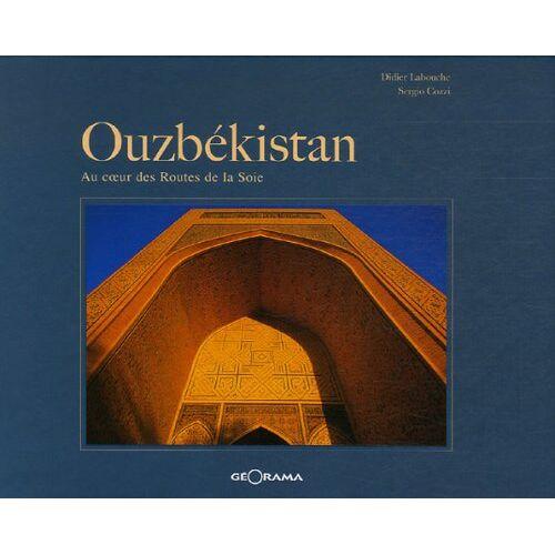 Didier Labouche - Ouzbékistan : Au coeur des Routes de la Soie - Preis vom 24.10.2020 04:52:40 h