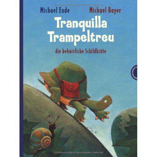 Michael Ende - Tranquilla Trampeltreu, die beharrliche Schildkröte - Preis vom 28.02.2021 06:03:40 h