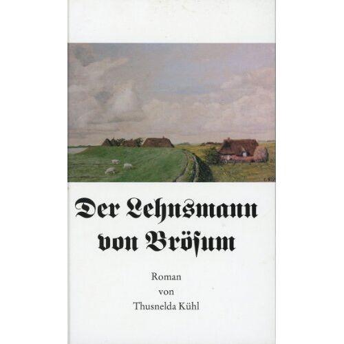 Thusnelda Kühl - Der Lehnsmann von Brösum: Roman - Preis vom 20.10.2020 04:55:35 h