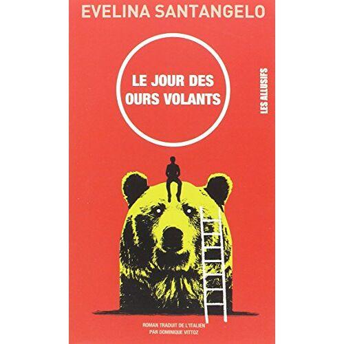 Evelina Santangelo - Le jour des ours volants - Preis vom 04.09.2020 04:54:27 h