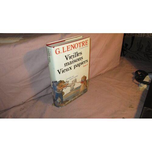 G Lenotre - Vieilles maisons, vieux papiers : Tome 4 - Preis vom 19.01.2021 06:03:31 h