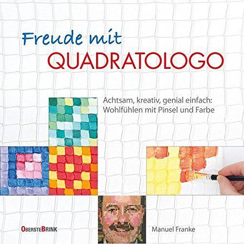 Manuel Franke - Freude mit Quadratologo: Achtsam, kreativ, genial einfach: Wohlfühlen mit Pinsel und Farbe - Preis vom 07.04.2020 04:55:49 h