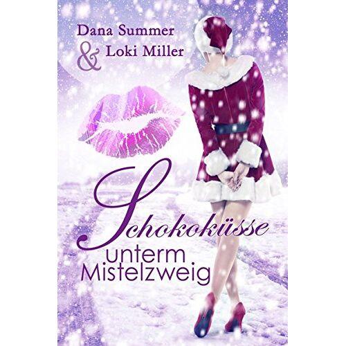 Dana Summer - Schokoküsse unterm Mistelzweig: Ein Weihnachtsroman - Preis vom 10.04.2021 04:53:14 h