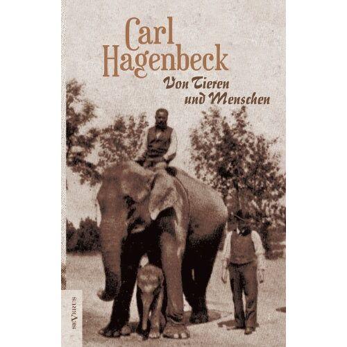 Carl Hagenbeck - Von Tieren und Menschen - Preis vom 28.02.2021 06:03:40 h
