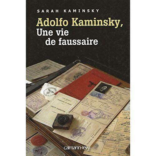 Kaminsky - Adolfo Kaminsky, une vie de faussaire. - Preis vom 18.10.2020 04:52:00 h
