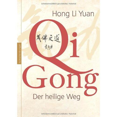 Yuan, Hong Li - Qi Gong. Der heilige Weg - Preis vom 21.10.2020 04:49:09 h