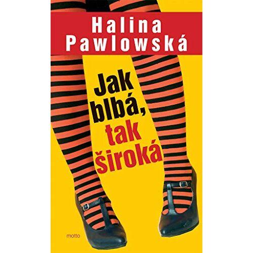 Halina Pawlowská - Jak blbá, tak široká (2006) - Preis vom 05.10.2020 04:48:24 h