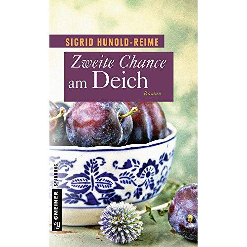 Sigrid Hunold-Reime - Zweite Chance am Deich: Roman - Preis vom 20.10.2020 04:55:35 h