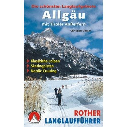 Christian Gögler - Allgäu mit Tiroler Außerfern: Die schönsten Langlaufgebiete - Preis vom 08.04.2021 04:50:19 h