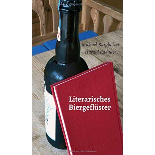 Michael Burgholzer - Literarisches Biergeflüster: 52 Biergeschichten begleiten durch das Jahr - Preis vom 16.05.2021 04:43:40 h