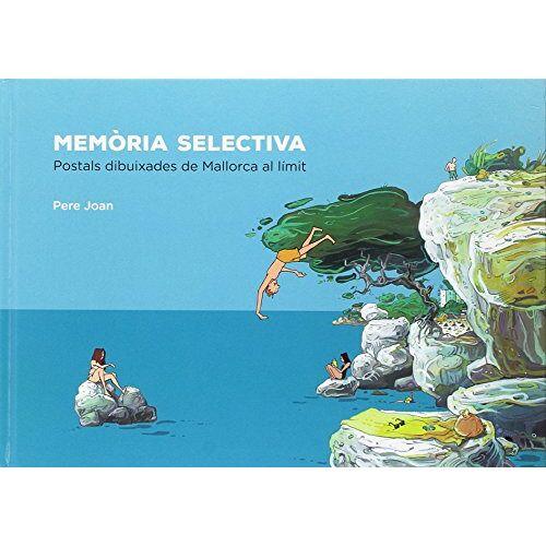 Pere Joan - Mallorca selectiva : postals de Mallorca al limit - Preis vom 17.04.2021 04:51:59 h