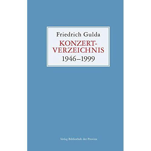 Friedrich Gulda - Konzertverzeichnis: 1946-1999 - Preis vom 31.03.2020 04:56:10 h