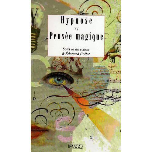 Edouard Collot - Hypnose et pensée magique - Preis vom 10.05.2021 04:48:42 h