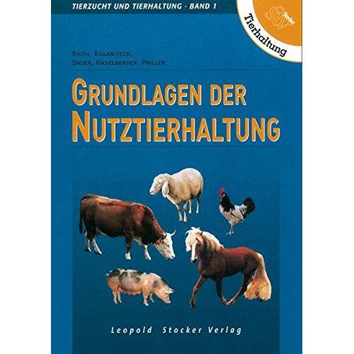 Franz Raith - Grundlagen der Nutztierhaltung: Tierzucht und Tierhaltung Band 1 - Preis vom 24.02.2021 06:00:20 h