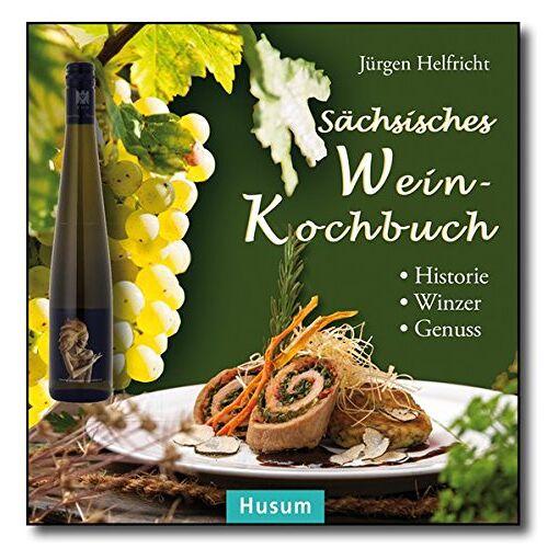 Jürgen Helfricht - Sächsisches Wein-Kochbuch: Historie - Winzer - Genuss - Preis vom 06.05.2021 04:54:26 h