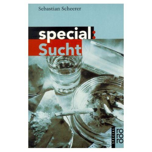 Sebastian Scheerer - rororo Special: Sucht - Preis vom 07.05.2021 04:52:30 h