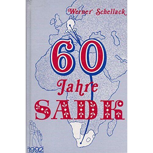 W. Schellack - Sechzig Jahre Sadk - Preis vom 15.01.2021 06:07:28 h