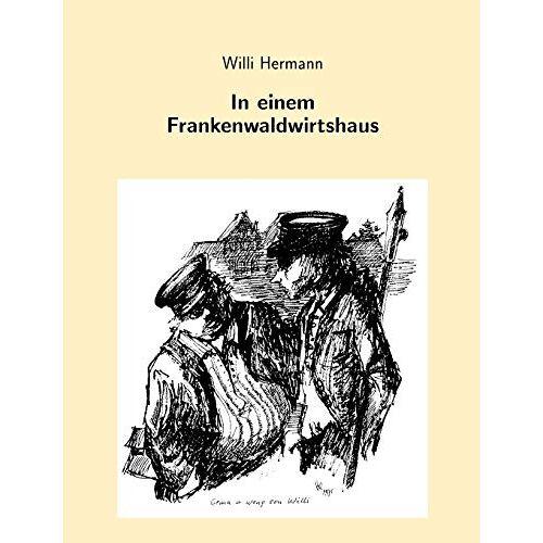 Willi Hermann - In einem Frankenwaldwirtshaus - Preis vom 14.04.2021 04:53:30 h