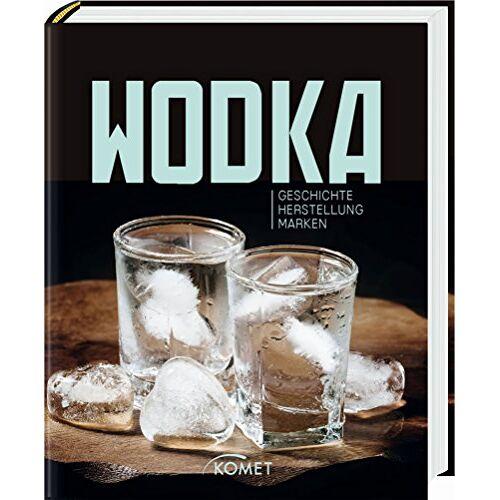 Ulrike Lowis - Wodka: Geschichte, Herstellung, Marken - Preis vom 24.02.2021 06:00:20 h