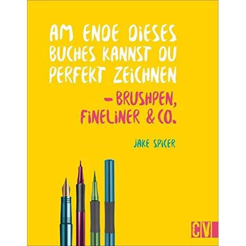 Jake Spicer - Am Ende dieses Buches kannst du perfekt zeichnen - Brushpen, Fineliner & Co. - Preis vom 20.10.2020 04:55:35 h