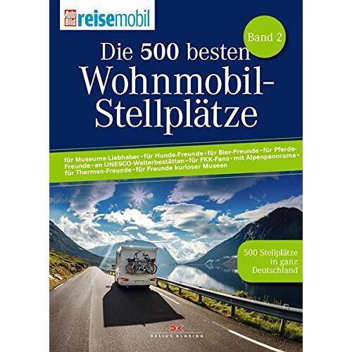 von AutoBild reisemobil - Die 500 besten Wohnmobil-Stellplätze: 500 Stellplätze in ganz Deutschland - Preis vom 06.03.2021 05:55:44 h