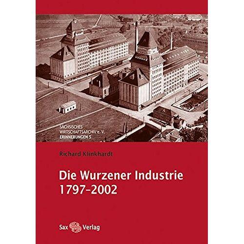 Richard Klinkhardt - Die Wurzener Industrie 1797-2002 - Preis vom 20.10.2020 04:55:35 h