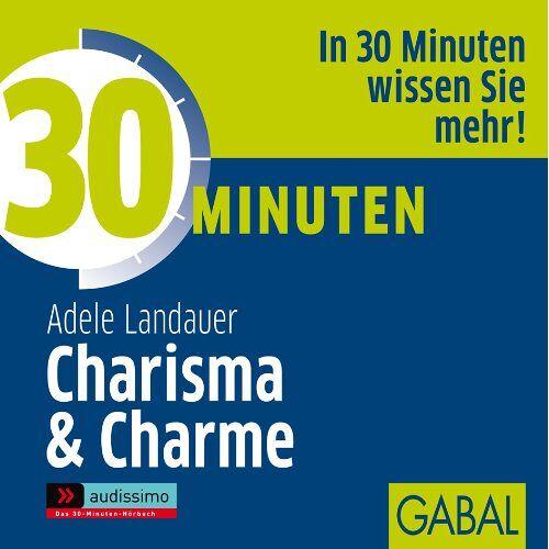 Adele Landauer - 30 Minuten für mehr Charisma und Charme. CD - Preis vom 11.05.2021 04:49:30 h