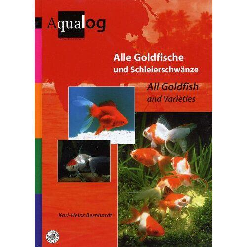 Karl-Heinz Bernhardt - Aqualog, Bd.11, Alle Goldfische und Schleierschwänze - Preis vom 28.02.2021 06:03:40 h
