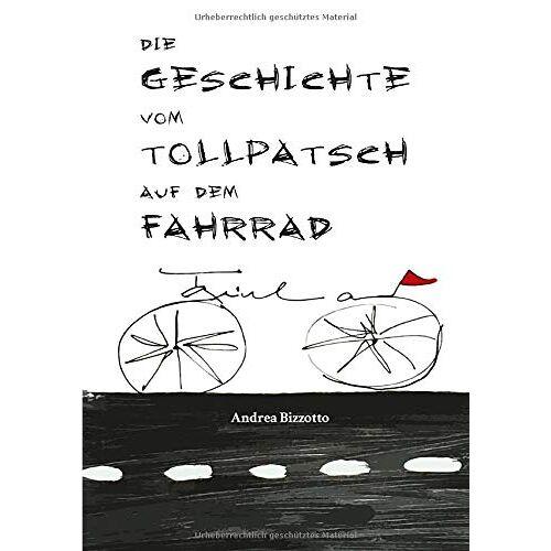 Andrea Bizzotto - Die Geschichte vom Tollpatsch auf dem Fahrrad - Preis vom 03.05.2021 04:57:00 h