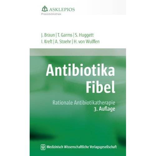 Jörg Braun - Antibiotika-Fibel: Rationale Antibiotikatherapie - Preis vom 27.02.2021 06:04:24 h