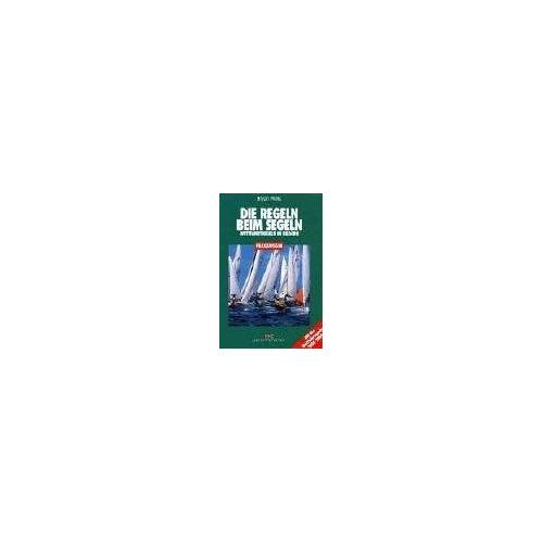 Bryan Willis - Die Regeln beim Segeln: Wettfahrtregeln in Bildern (2005-2008) - Preis vom 14.04.2021 04:53:30 h