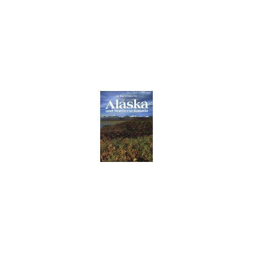 Mohsen Daschti - Alaska und Nordwest- Kanada - Preis vom 12.05.2021 04:50:50 h