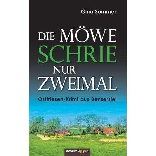 Gina Sommer - Die Möwe schrie nur zweimal: Ostfriesen-Krimi aus Bensersiel - Preis vom 16.04.2021 04:54:32 h