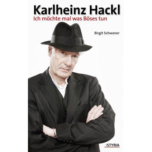 Karlheinz Hackl - Karlheinz Hackl: Ich möchte mal was Böses tun - Preis vom 20.10.2020 04:55:35 h
