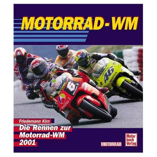 Friedemann Kirn - Motorrad-WM. Die Rennen zur Motorrad-WM 2001 - Preis vom 06.04.2021 04:49:59 h