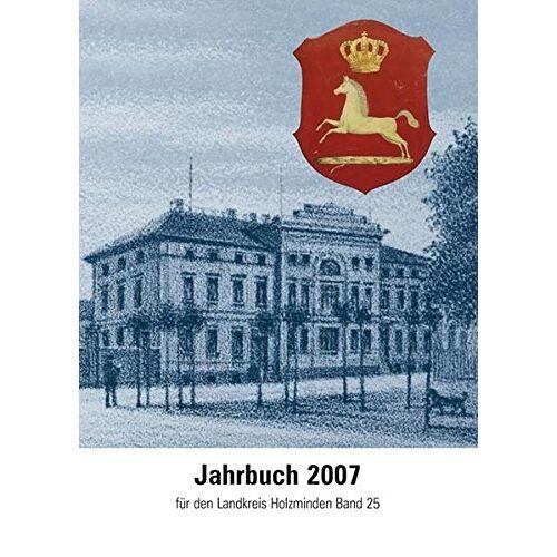 Matthias Seeliger - Jahrbuch für den Landkreis Holzminden / Jahrbuch 2007: für den Landkreis Holzminden Band 25 - Preis vom 24.02.2021 06:00:20 h
