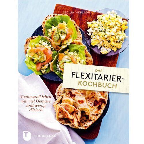 Cecilia Vikbladh - Das Flexitarier-Kochbuch - Genussvoll leben mit viel Gemüse und wenig Fleisch - Preis vom 28.02.2021 06:03:40 h