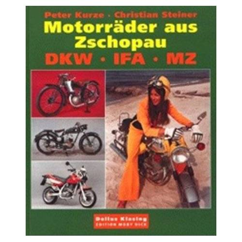 Peter Kurze - Motorräder aus Zschopau. DKW, IFA, MZ - Preis vom 05.09.2020 04:49:05 h