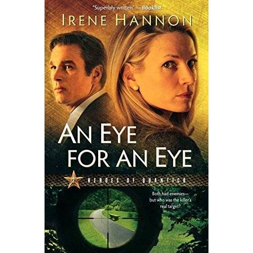 Irene Hannon - An Eye for an Eye: A Novel (Heroes of Quantico, Band 2) - Preis vom 12.06.2019 04:47:22 h