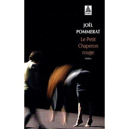 Joël Pommerat - Le Petit Chaperon Rouge - Preis vom 15.05.2021 04:43:31 h