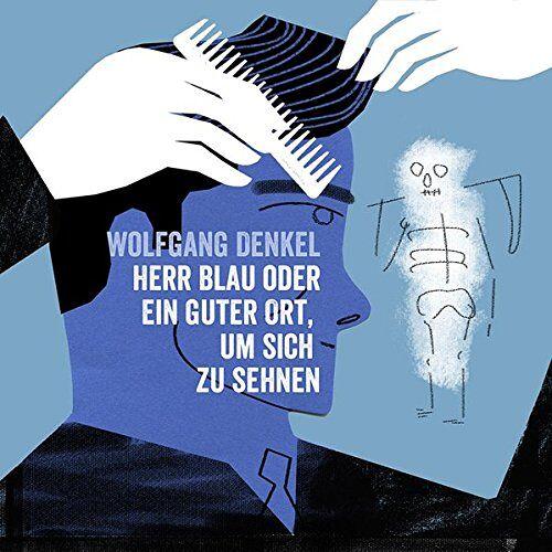 - Herr Blau oder ein guter Ort,um sich zu sehnen - Preis vom 14.04.2021 04:53:30 h