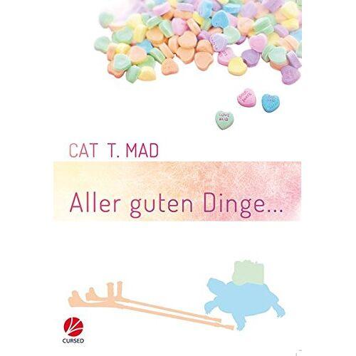 Mad, Cat T. - Aller guten Dinge... - Preis vom 14.04.2021 04:53:30 h