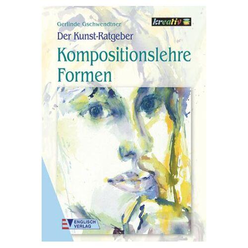 Gerlinde Gschwendtner - Der Kunst-Ratgeber. Kompositionslehre Formen - Preis vom 28.02.2021 06:03:40 h