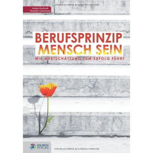 Hubert Worliczek - Berufsprinzip Mensch sein: Wie Wertschätzung zum Erfolg führt - Preis vom 01.03.2021 06:00:22 h