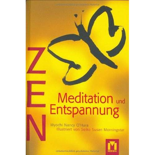 O'Hara, Myochi N. - Zen - Meditation und Entspannung Buch- und Malset. Buch- und Malset - Preis vom 20.07.2019 06:10:52 h