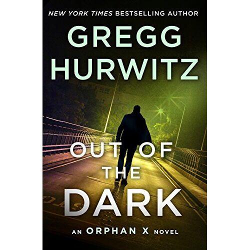 Gregg Hurwitz - Orphan X 04. Out of the Dark: An Orphan X Novel - Preis vom 24.01.2021 06:07:55 h