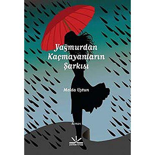 Melda Uytun - Yagmurdan Kacmayanlarin Sarkisi - Preis vom 07.04.2021 04:49:18 h