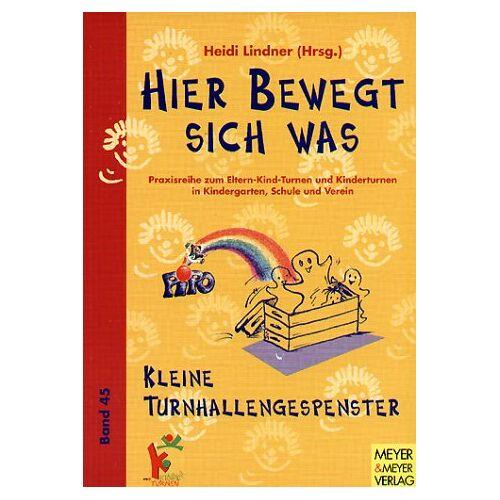 Heidi Lindner - Hier bewegt sich was, Bd.45, Kleine Turnhallengespenster - Preis vom 20.10.2020 04:55:35 h