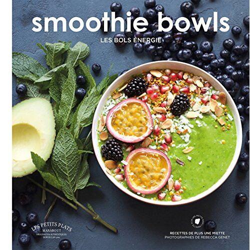 Plus une miette - Smoothie Bowls,les bols énergie - Preis vom 08.04.2020 04:59:40 h